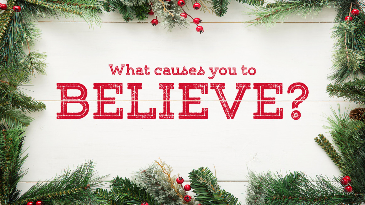 What Causes You to Believe