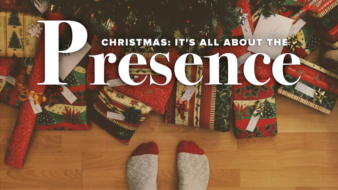 Christmas It Is All About The Presence