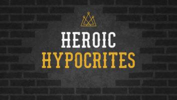 Heroic Hypocrites