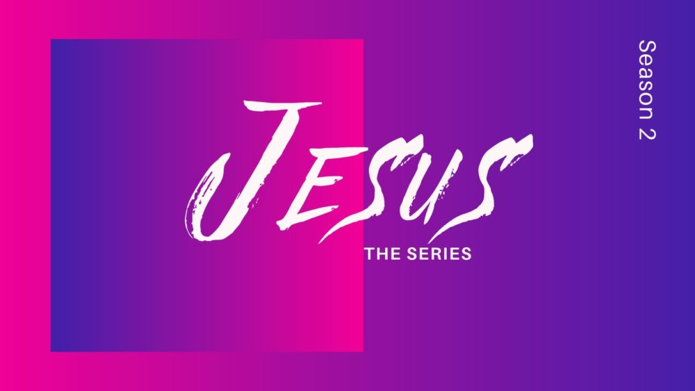 JESUS: The Series (Season 2)