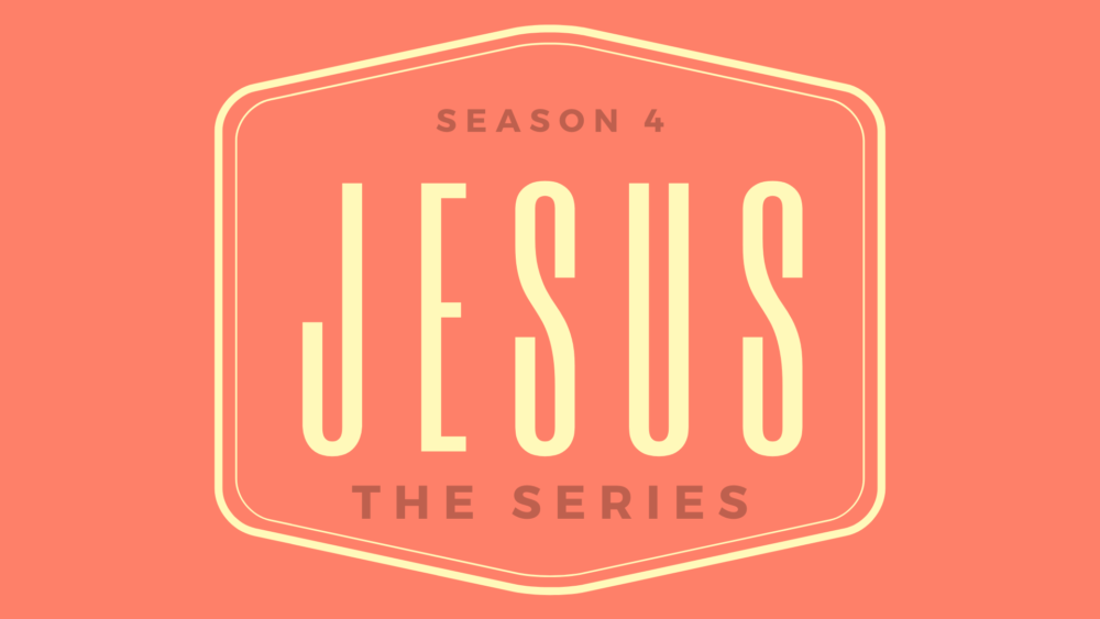 Jesus: The Series (Season 4)
