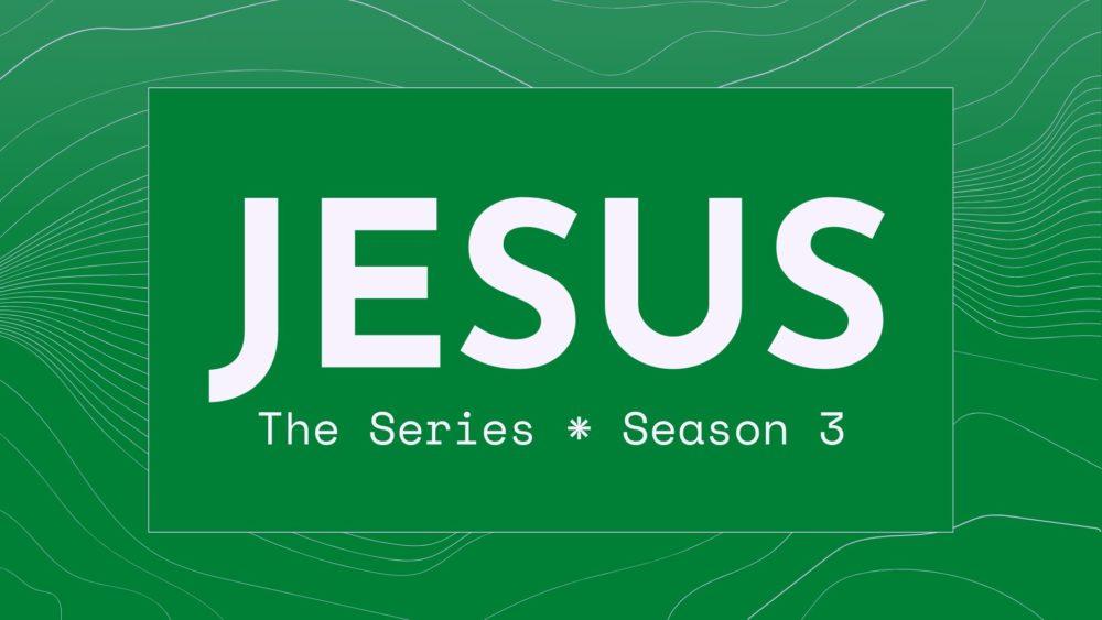 JESUS: The Series (Season 3)