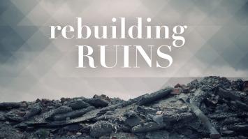 Rebuilding Ruins