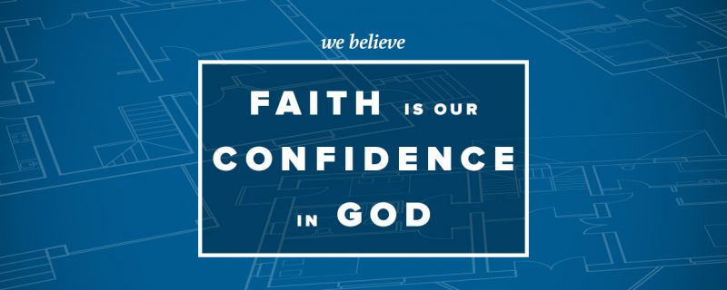 Faith Is Our Confidence In God