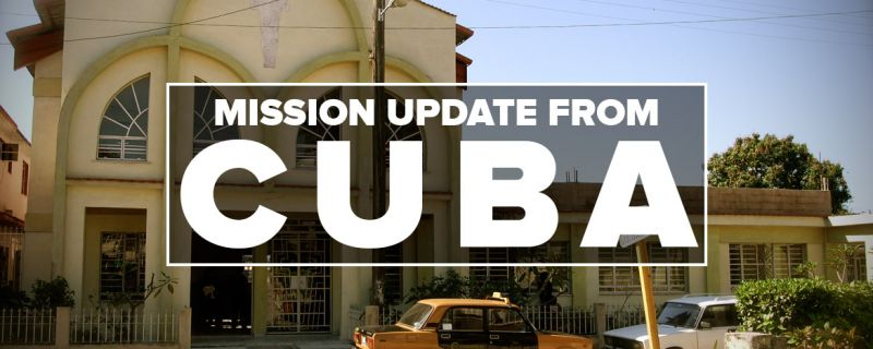 Mission Trip Update from Cuba