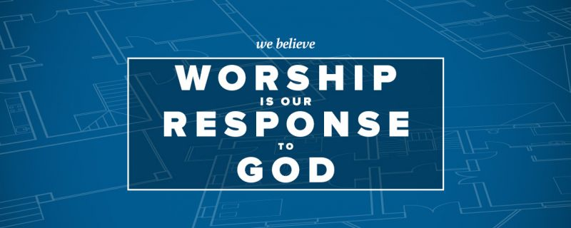 Worship Is Our Response To God