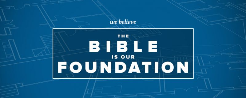 The Bible Is Our Foundation