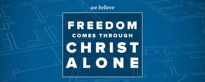Freedom Comes Through Christ Alone