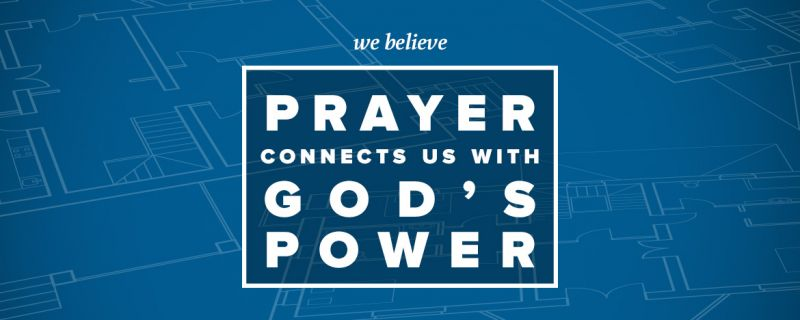 Prayer Connects Us With God's Power
